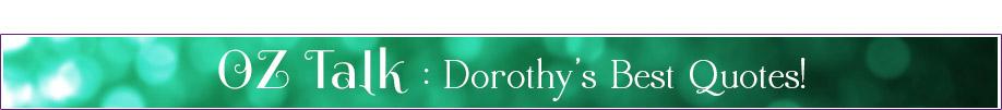 Dorothy Quotes Oz Talk