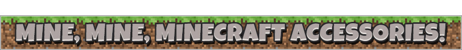 Minecraft Accessories