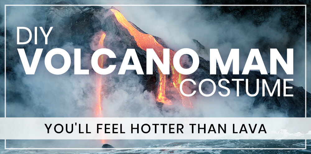 DIY Volcano Man Costume: You'll Feel Hotter Than Lava