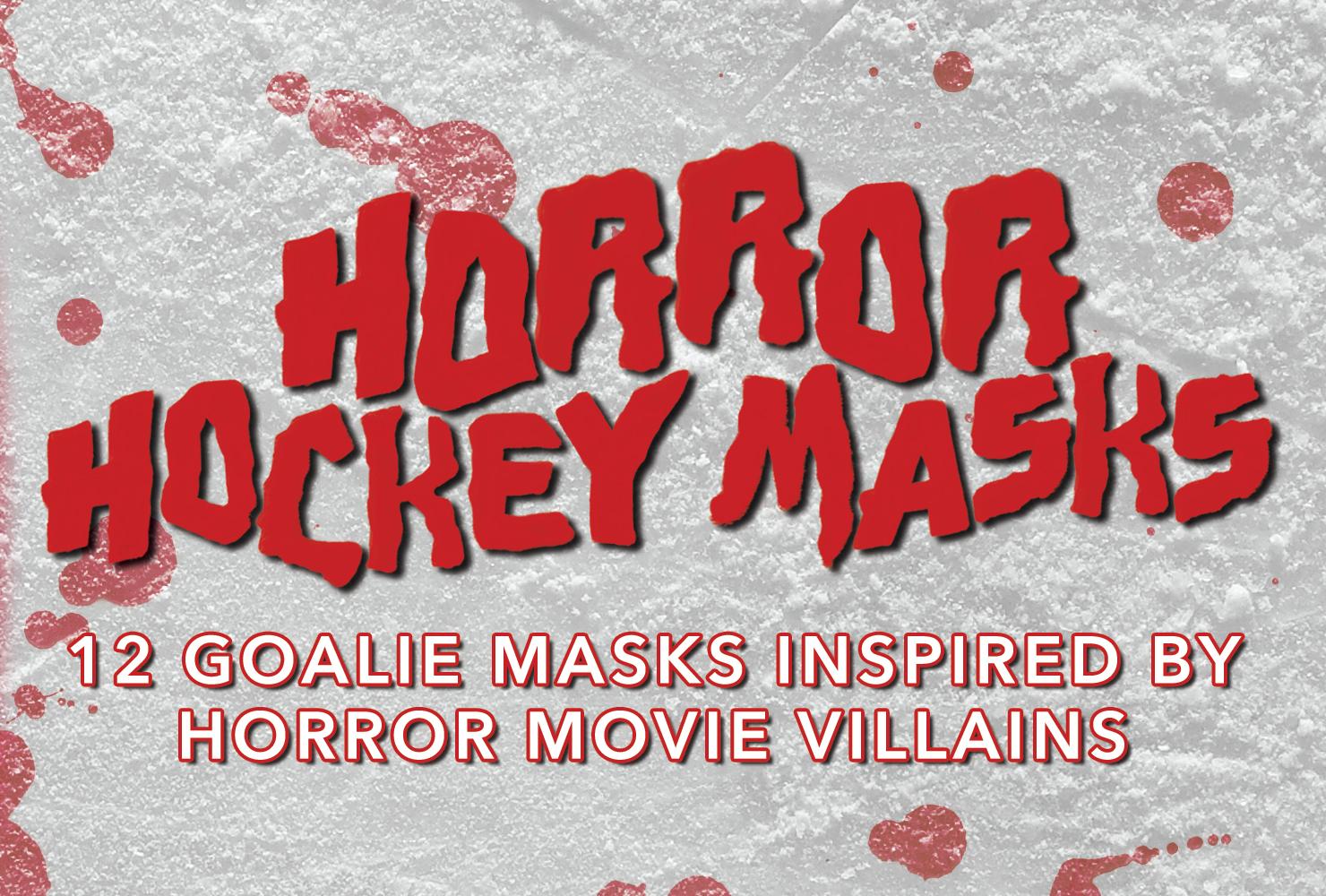Horror Hockey Masks: 12 Goalie Masks Inspired by Horror Movie Villains