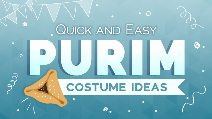 Quick and Easy Purim Costume Ideas