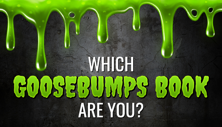 Which Goosebumps Book Are You?