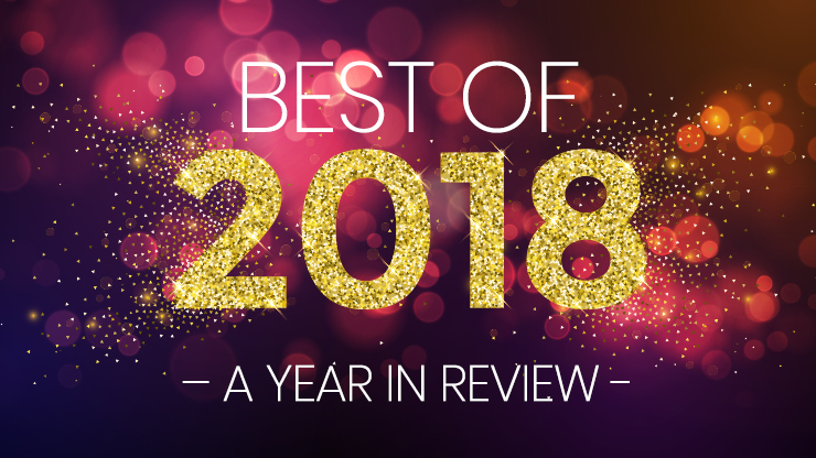 Best of 2018: A Year in Review