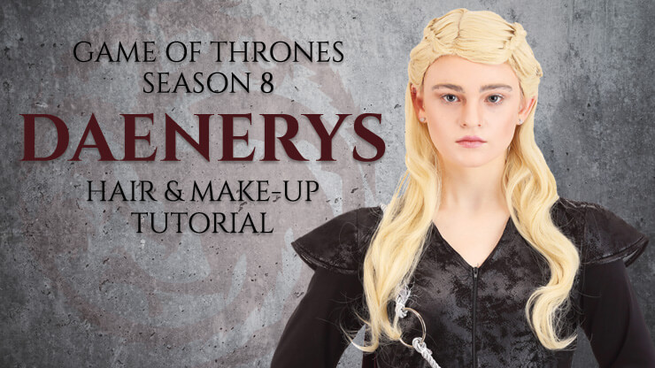 Game of Thrones Season 8 Daenerys Hair and Makeup Tutorial