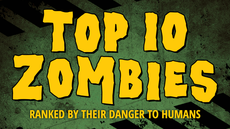 Top 10 Zombies Ranked by Their Danger to Humans