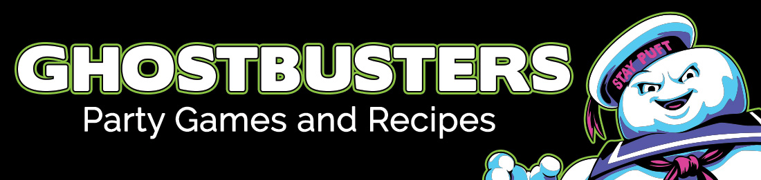 Ghostbusters Party Games and Recipes