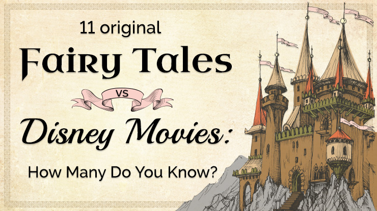 11 Original Fairy Tales vs Disney Movies: How Many do You Know?
