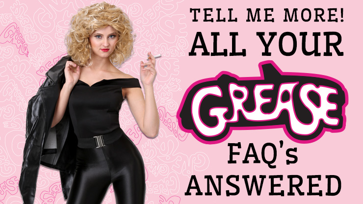 Grease FAQs Answered