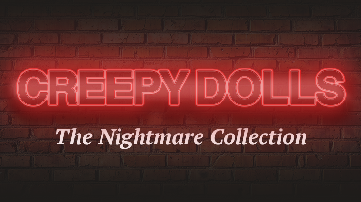 Creepy Dolls: The Nightmare Collection