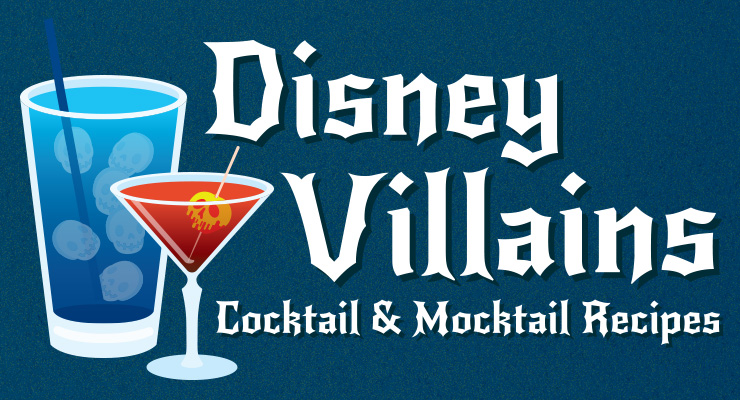 Disney Villains Cocktail & Mocktail Recipes