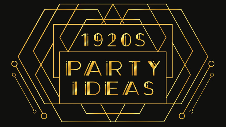 1920s Party Ideas to Ensure That You Have a Roarin' Good Time