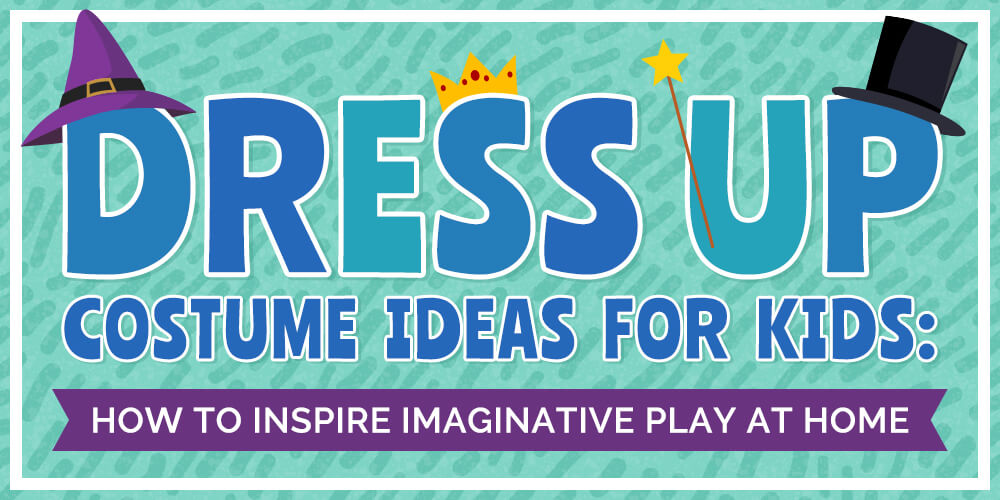Dress Up Costume Ideas for Kids: How to Inspire Imaginative Play at Home
