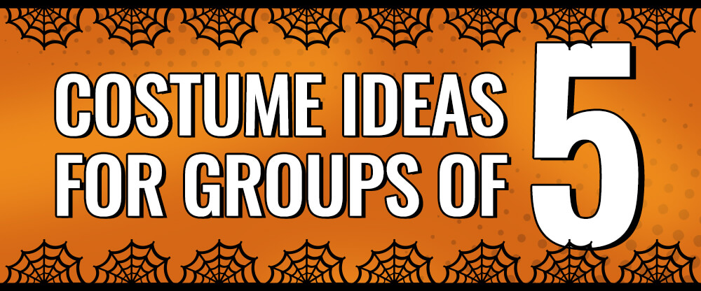 Costume Ideas for Groups of 5