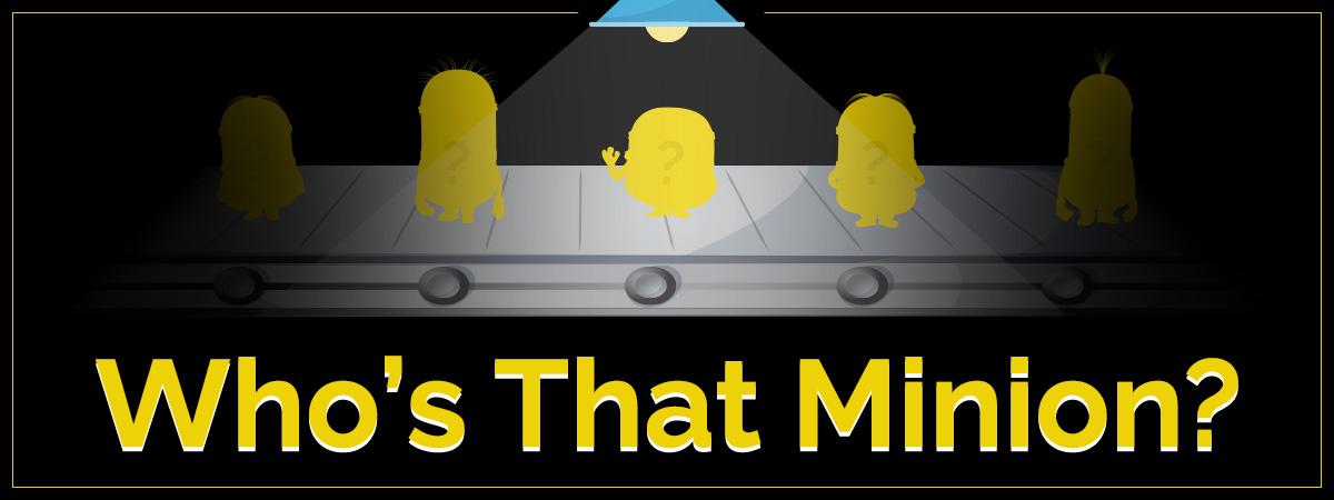 Who's That Minion?