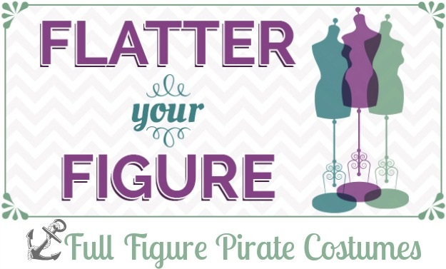 Full figure pirate costume tips and tricks to dress for your body shape