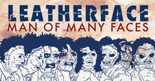 Leatherface: Man of Many Faces