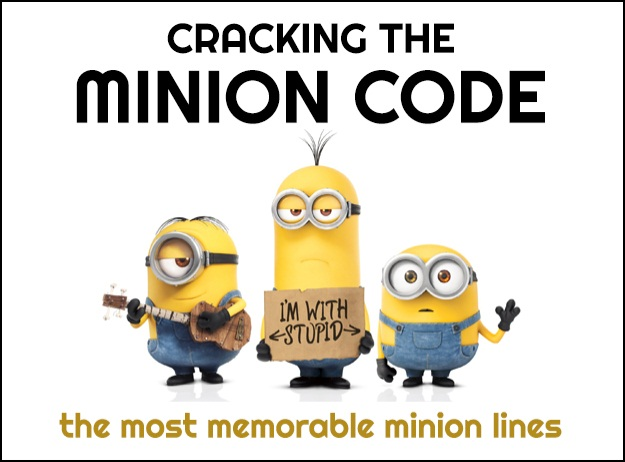 Cracking the Minion Code: The Most Memorable Minion Lines