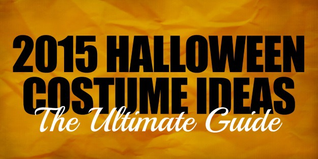 2015 Halloween Costumes - The Ultimate Guide