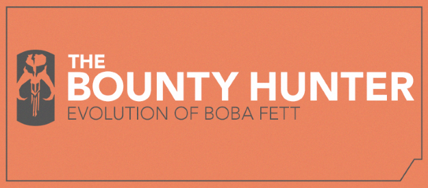 The Bounty Hunter: Evolution of Boba Fett