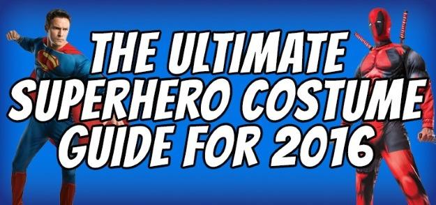 Ultimate Superhero Costume Guide 2016