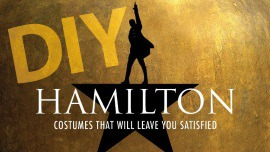 DIY Hamilton Costume Ideas for Halloween That Will Leave You Satisfied