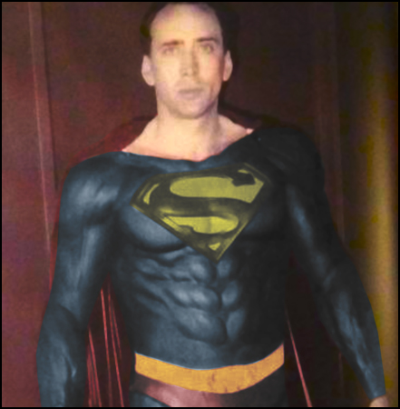 A Nicolas Cage Superman costume would go over better than a Nicolas Cage Superman movie