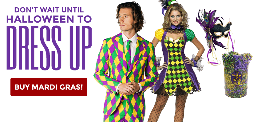 Don't wait until halloween to dress up! Buy Mardi Gras!