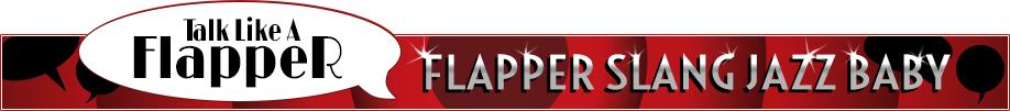 Talk Like a Flapper: Flapper Slang Jazz Baby