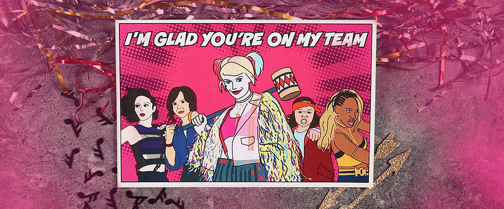 Birds of Prey Galentine for the Team Player