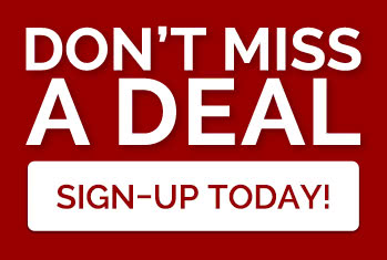 Don't miss a deal! Sign-up today!